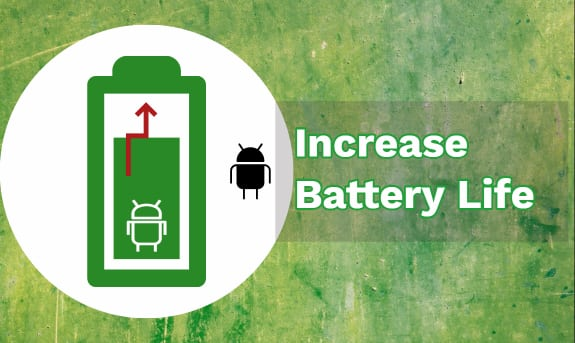 android battery life increase