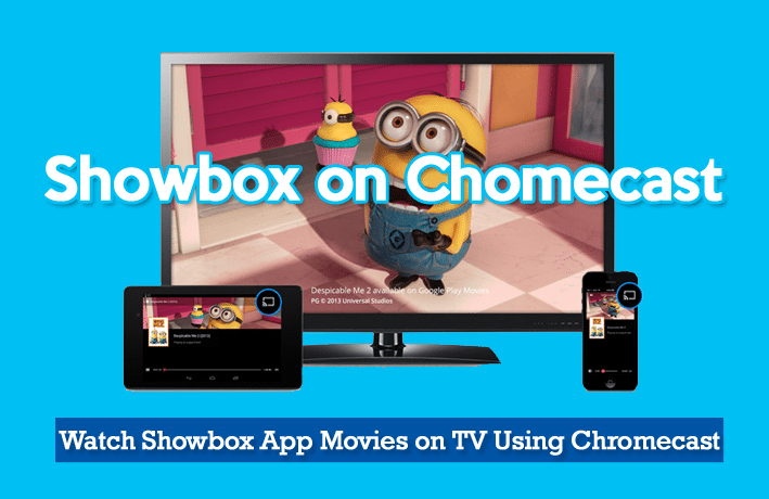 Showbox on Chomecast